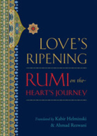 Link to an enlarged image of Love's Ripening : Rumi on the Heart's Journey