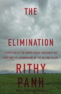 Elimination: A Survivor of the Khmer Rouge Confronts His Past and the Commandant of the Killing Fields 9781590516751