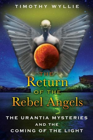 Link to an enlarged image of The Return of the Rebel Angels : The Urantia Mysteries and the Coming of the Light