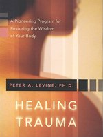 Link to an enlarged image of Healing Trauma : A Pioneering Program for Restoring the Wisdom of Your Body (Paperback + Spoken Word Compact Disc)