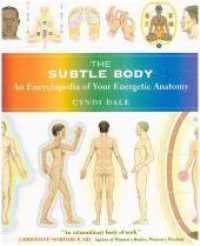 Link to an enlarged image of The Subtle Body : An Encyclopedia of Your Energetic Anatomy
