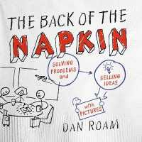 Link to an enlarged image of The Back of the Napkin : Solving Problems and Selling Ideas with Pictures (Expanded)