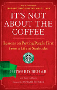 image of It's Not about the Coffee : Lessons on Putting People First from a Life at Starbucks