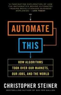 Link to an enlarged image of Automate This : How Algorithms Took over Our Markets, Our Jobs, and the World