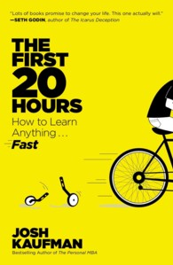 Link to an enlarged image of The First 20 Hours : How to Learn Anything... Fast (Reprint)