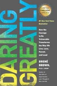 Link to an enlarged image of Daring Greatly : How the Courage to Be Vulnerable Transforms the Way We Live, Love, Parent, and Lead (Reprint)