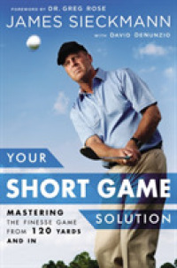 Link to an enlarged image of Your Short Game Solution : Mastering the Finesse Game from 120 Yards and in