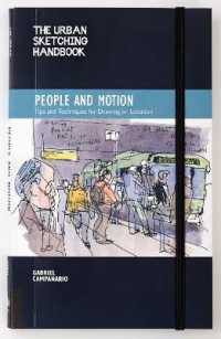 Link to an enlarged image of People and Motion : Tips and Techniques for Drawing on Location (The Urban Sketching Handbooks)