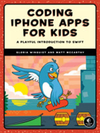 Link to an enlarged image of Coding iPhone Apps for Kids : A Playful Introduction to Swift
