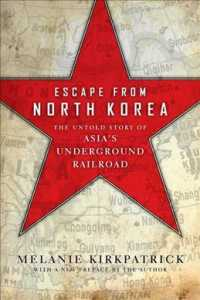 Link to an enlarged image of Escape from North Korea : The Untold Story of Asia's Underground Railroad