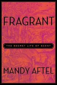Link to an enlarged image of Fragrant : The Secret Life of Scent