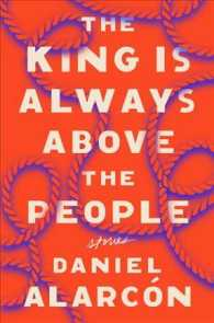 Link to an enlarged image of The King Is Always above the People : Stories (Alarcon, Daniel)