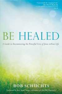 Link to an enlarged image of Be Healed : A Guide to Encountering the Powerful Love of Jesus in Your Life