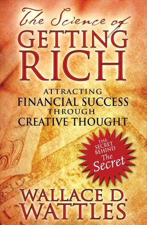 Link to an enlarged image of The Science of Getting Rich : Attracting Financial Success through Creative Thought (Reprint)
