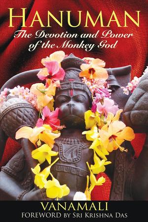 Link to an enlarged image of Hanuman : The Devotion and Power of the Monkey God