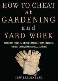 Link to an enlarged image of How to Cheat at Gardening and Yard Work : Shameless Tricks for Growing Radically Simple Flowers, Veggies, Lawns, Landscaping, and More