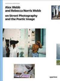 Link to an enlarged image of Alex Webb and Rebecca Norris Webb on Street Photography and the Poetic Image (The Photography Workshop)
