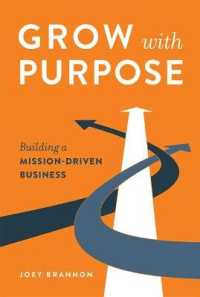 Link to an enlarged image of Grow with Purpose : Building a Mission-driven Business