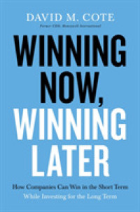 Link to an enlarged image of Winning Now, Winning Later : How Companies Can Succeed in the Short Term While Investing for the Long Term