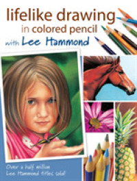 Link to an enlarged image of Lifelike Drawing in Colored Pencil : With Lee Hammond