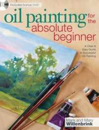 Link to an enlarged image of Oil Painting for the Absolute Beginner : A Clear & Easy Guide to Successful Oil Painting (1st Paperback + DVD)
