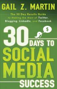 Link to an enlarged image of 30 Days to Social Media Success : The 30 Day Results Guide to Making the Most of Twitter, Blogging, Linkedin, and Facebook