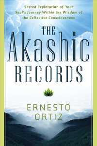 Link to an enlarged image of The Akashic Records : Sacred Exploration of Your Soul's Journey within the Wisdom of the Collective Consciousness