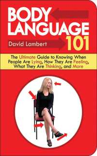 image of Body Language 101 : The Ultimate Guide to Knowing When People Are Lying, How They Are Feeling, What They Are Thinking, and More