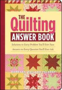 Link to an enlarged image of The Quilting Answer Book : Solutions to Every Problem You'll Ever Face; Answers to Every Question You'll Ever Ask