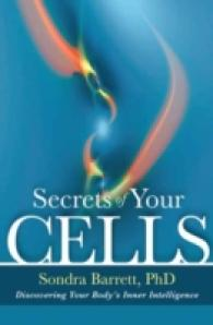 Link to an enlarged image of Secrets of Your Cells : Awakening the Body's Inner Intelligence