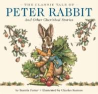 Link to an enlarged image of The Classic Tale of Peter Rabbit : And Other Cherished Stories