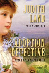 Link to an enlarged image of Adoption Detective: Memoir of an Adopted Child