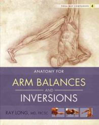 Link to an enlarged image of Anatomy for Arm Balances and Inversions : Anatomy for Arm Balances and Inversions
