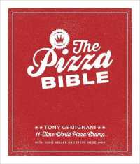 Link to an enlarged image of The Pizza Bible : The World's Favorite Pizza Styles, from Neapolitan, Deep-dish, Wood-fired, Sicilian, Calzones and Focaccia to New York, New Haven, D