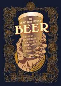 Link to an enlarged image of The Comic Book Story of Beer : The World's Favorite Beverage from 7000 BC to Today's Craft Brewing Revolution