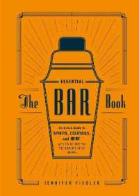Link to an enlarged image of The Essential Bar Book : An A-to-Z Guide to Spirits, Cocktails, and Wine, with 115 Recipes for the World's Great Drinks
