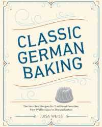 Link to an enlarged image of Classic German Baking : The Very Best Recipes for Traditional Favorites, from Pfeffernusse to Streuselkuchen
