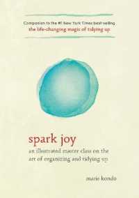Link to an enlarged image of Spark Joy : An Illustrated Master Class on the Art of Organizing and Tidying Up (Illustrated)