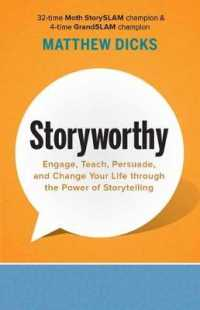 Link to an enlarged image of Storyworthy : Engage, Teach, Persuade, and Change Your Life through the Power of Storytelling