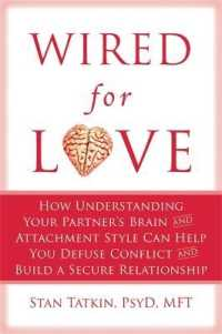 Link to an enlarged image of Wired for Love : How Understanding Your Partner's Brain and Attachment Style Can Help You Defuse Conflict and Build a Secure Relationship