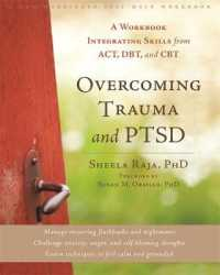 Link to an enlarged image of Overcoming Trauma and PTSD : A Workbook Integrating Skills from ACT, DBT, and CBT