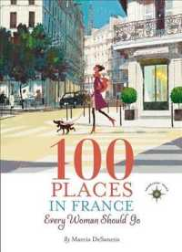 Link to an enlarged image of 100 Places in France Every Woman Should Go (Travelers' Tales)