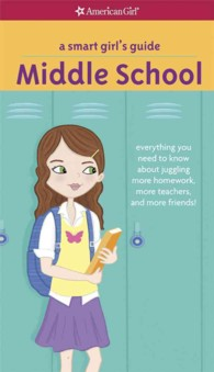 Link to an enlarged image of A Smart Girl's Guide Middle School : Everything You Need to Know about Juggling More Homework, More Teachers, and More Friends! (Smart Girl's Guides) (Revised)