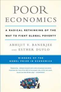Link to an enlarged image of Poor Economics : A Radical Rethinking of the Way to Fight Global Poverty (Reprint)