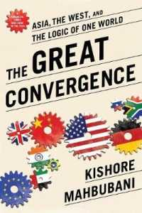 Link to an enlarged image of The Great Convergence : Asia, the West, and the Logic of One World