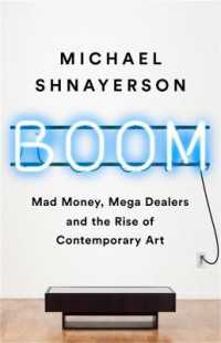 Link to an enlarged image of Boom : Mad Money, Mega Dealers, and the Rise of Contemporary Art