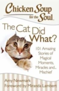 Link to an enlarged image of Chicken Soup for the Soul the Cat Did What? : 101 Amazing Stories of Magical Moments, Miracles And... Mischief (Chicken Soup for the Soul)