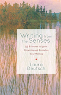 Link to an enlarged image of Writing from the Senses : 59 Exercises to Ignite Creativity and Revitalize Your Writing