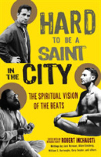 Link to an enlarged image of Hard to Be a Saint in the City : The Spiritual Vision of the Beats