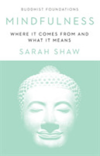 Mindfulness: Where It Comes from and What It Means ( Buddhist Foundations ) 9781611807196